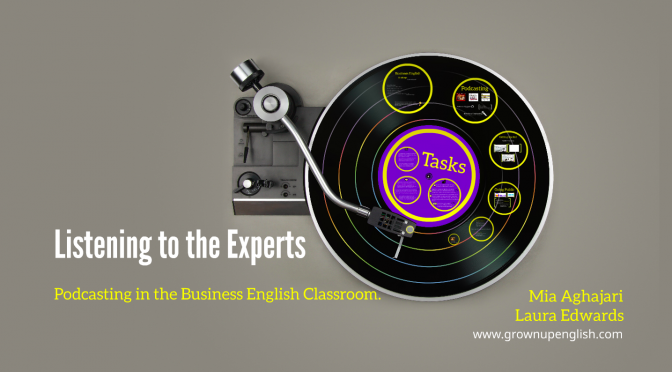 Listening to the Experts – Podcasting in the Business English Classroom